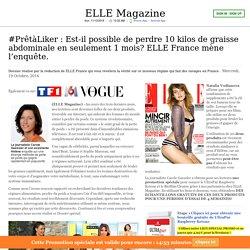 #PrêtàLiker : Est-il possible de perdre 10 kilos de graisse abdominale en seulement 1 mois? ELLE France mène l'enquête.