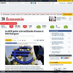 La BCE prête 530 milliards d'euros à 800 banques