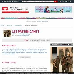 Les Prétendants - Jean-Luc Lagarce, - mise en scène Jean-Pierre Vincent,