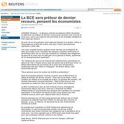 La BCE sera prêteur de dernier recours, pensent les économistes
