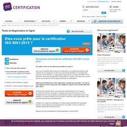 Etes-vous prêts pour la certification ISO 9001:2015 ? Test et Diagnostic en ligne