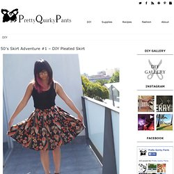 50's Skirt Adventure #1 - DIY Pleated Skirt