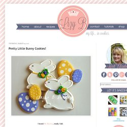 Lizy B: Pretty Little Bunny Cookies!