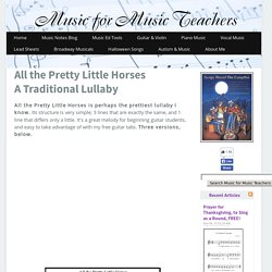 All the Pretty Little Horses, a Pretty Lullaby with Free Guitar Tabs!
