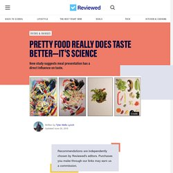 Pretty Food Really Does Taste Better—It's Science - Reviewed Ovens & Ranges