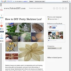 How to DIY Pretty Skeleton Leaf