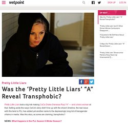 "Was the Pretty Little Liars ""A"" Reveal Transphobic?"