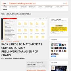 PACK LIBROS DE MATEMÁTICAS UNIVERSITARIAS Y PREUNIVERSITARIAS EN PDF GRATIS