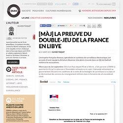 La preuve du double-jeu de la France en Libye