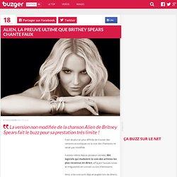 Alien, la preuve ultime que Britney Spears chante faux