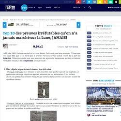 Top 10 des preuves irréfutables qu'on n'a jamais marché sur la Lune, JAMAIS!