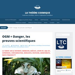OGM = Danger, les preuves scientifiques