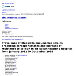 BMC 27/06/15 Prevalence of Klebsiella pneumoniae strains producing carbapenemases and increase of resistance to colistin in an Italian teaching hospital from January 2012 To December 2014