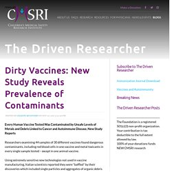 Dirty Vaccines: New Study Reveals Prevalence of Contaminants