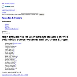 Parasites & Vectors 18/05/17 High prevalence of Trichomonas gallinae in wild columbids across western and southern Europe
