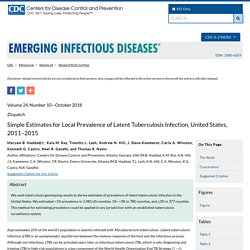 CDC EID - OCT 2018 - Simple Estimates for Local Prevalence of Latent Tuberculosis Infection, United States, 2011–2015