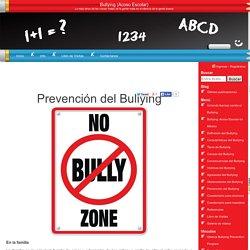 Prevención del Bullying Bullying (Acoso Escolar)