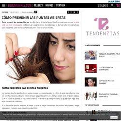 Cómo prevenir las puntas abiertas - Blogmujeres.com