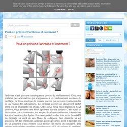 Peut-on prévenir l'arthrose et comment ? ~ Beauté ET Santé