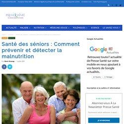 Santé des séniors : Comment prévenir et détecter la malnutrition