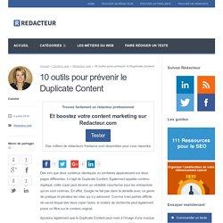 10 outils pour prévenir le Duplicate Content > Blog redacteur.com