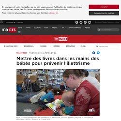 Mettre des livres dans les mains des bébés pour prévenir l'illettrisme - rts.ch - Neuchâtel