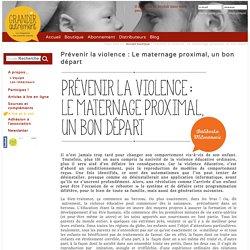 Prévenir la violence : Le maternage proximal, un bon départ Grandir Autrement