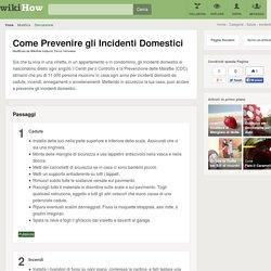 Come Prevenire gli Incidenti Domestici: 4 Passaggi