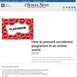 How to prevent accidental plagiarism in an online world