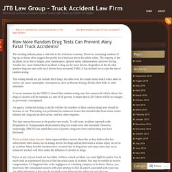 How More Random Drug Tests Can Prevent Many Fatal Truck Accidents?