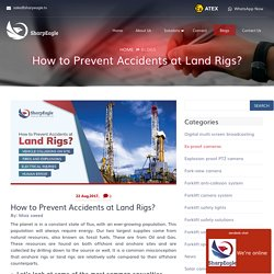 How to Prevent Accidents at Land Rigs? - Sharpeagle.tv