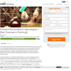 texte de la pétition: Prevent the Antibiotic Apocalypse - Ban Overuse in Farming!
