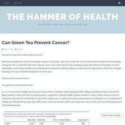 Can Green Tea Prevent Cancer? – The Hammer of Health