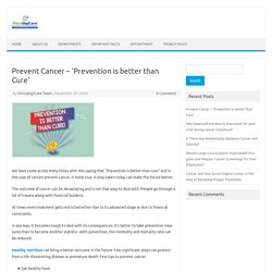 Prevent Cancer – Prevention Is Better Than Cure