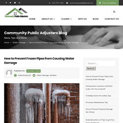 How to Prevent Frozen Pipes from Causing Water Damage - Community Public Adjusters