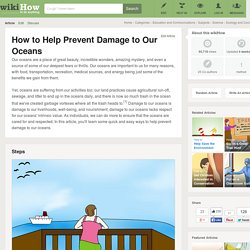 How to Help Prevent Damage to Our Oceans: 10 Steps