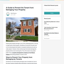 A Guide to Prevent the Tenant from Damaging Your Property