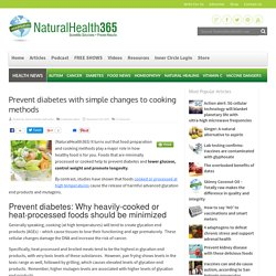 Prevent diabetes with simple changes to cooking methods