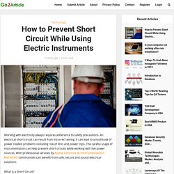 How to Prevent Short Circuit While Using Electric Instruments