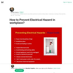 How to Prevent Electrical Hazard in workplace? – Amelia Sophie – Medium