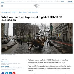COVID-19: What we must do to prevent a global depression