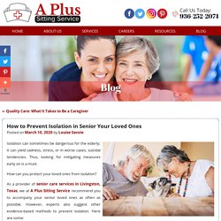 How to Prevent Isolation in Senior Your Loved Ones
