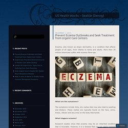 Prevent Eczema Outbreaks and Seek Treatment from Urgent Care Centers