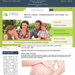 Prevent pregnancy in a secure manner with Birth control pills