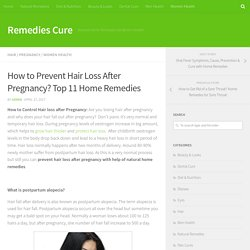 How to Prevent Hair Loss After Pregnancy? Top 11 Home Remedies