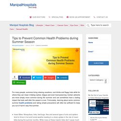 Tips to Prevent Common Health Problems during Summer Season   - Manipal Hospitals Blog