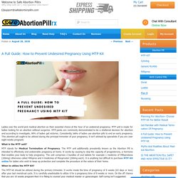 A Full Guide: How to Prevent Undesired Pregnancy Using MTP Kit