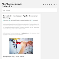 Preventative Maintenance Tips for Commercial Plumbing ~ Alex Abossein