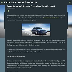 Preventative Maintenance Tips to Keep Your Car Intact - Valiance