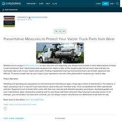 Preventative Measures to Protect Your Vactor Truck Parts from Wear